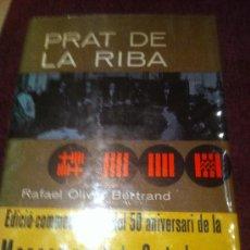 Libros antiguos: PRAT DE LA RIBA. RAFAEL OLIVAR BERTRAND. EDICIÓ COMMEMORATIVA DEL 50 ANIVERSARI DE LA MANCOMUNITAT.. Lote 34820579