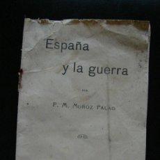 Libros antiguos: LIBRO ANTIGUO. ESPAÑA Y LA GUERRA. F.M. MUÑOZ PALAO. MADRID 1917. Lote 34980746