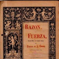 Libros antiguos: RAZÓN Y FUERZA, NARRACIÓN MILITAR Y COSTUMBRES CUBANAS, CABRERA, MADRID 1893, 838PÁGS, 21X28CM. Lote 35387508