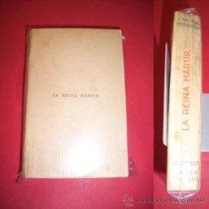 Libros antiguos: COLOMA, LUIS - LA REINA MÁRTIR : APUNTES HISTÓRICOS DEL SIGLO XVI. Lote 35726060