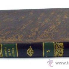 Libros antiguos: HISTORIA DE LA AMERICA, TOMO III. ROBERTSON, AÑO 1840. 22X15 CM.. Lote 36009014
