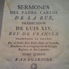 Libros antiguos: SERMONES DEL PADRE CARLOS DE LA RUE, PREDICADOR DE LUIS XIV REY FRANCIA. ENC. PERGAMINO. MADRID 1790. Lote 36088219
