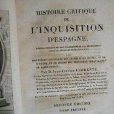 Libros antiguos: LLORENTE, J.A.: HISTOIRE CRITIQUE DE L´INQUISITION D´ESPAGNE.. Lote 36112729