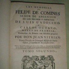 Libros antiguos: COMINES, PHILIPPE DE: LAS MEMORIAS DE FELIPE DE COMINES, SEÑOR DE ARGENTON, DE LOS HECHOS Y EMPRESAS. Lote 36136702
