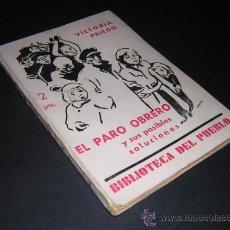 Libros antiguos: 1934 -VICTORIA PRIEGO - EL PARO OBRERO Y SUS POSIBLES SOLUCIONES - RARO. Lote 36193706