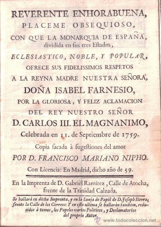 REVERENTE ENHORABUENA [...] POR LA ACLAMACIÓN DE CARLOS III. FRANCISCO MARIANO NIPHO. MADRID, 1759 (Libros antiguos (hasta 1936), raros y curiosos - Historia Moderna)