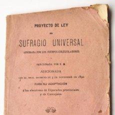 Libros antiguos: PROYECTO DE LEY SUFRAGIO UNIVERSAL. PONTEVEDRA, 1890. GALICIA, DERECHO. Lote 36486027