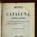 Libros antiguos: LIBRO , REVISTA DE CATALUÑA , TOMO I , 1882 ,HISTORIA CIENCIA LITERATURA CON GRABADOS ,ORIGINAL. Lote 36613868