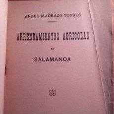 Libros antiguos: RARO LIBRO ARRENDAMIENTOS AGRICOLAS EN SALAMANCA DE ANGEL MADRAZO TORRES 1916. Lote 36773688