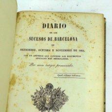 Libros antiguos: DIARIO DE LOS SUCESOS DE BARCELONA EN SETIEMBRE, OCTUBRE Y NOVIEMBRE DE 1843. P.RIERA ED. 1843.20X13. Lote 37119457
