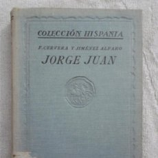 Libros antiguos: JORGE JUAN Y LA COLONIZACIÓN ESPAÑOLA EN ÁMERICA - 1927 - F. CERVERA Y JIMÉNEZ ALFARO - ED. VOLUNTAD. Lote 37454475