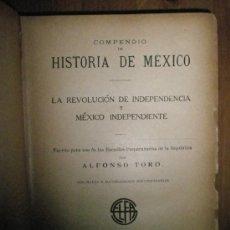 Libros antiguos: TORO, ALFONSO: COMPENDIO DE HISTORIA DE MEXICO. LA REVOLUCIÓN DE INDEPENDENCIA Y MÉXICO INDEPENDIENT. Lote 37626869