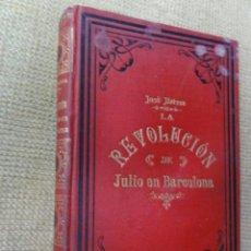 Libros antiguos: LA REVOLUCION EN BARCELONA. Lote 37590146
