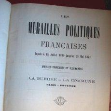 Libros antiguos: LA COMUNA DE PARIS - LA COMMUNE - LES MURAILLES POLITIQUES - 1874 - 2 VOLUMENES . Lote 37801223