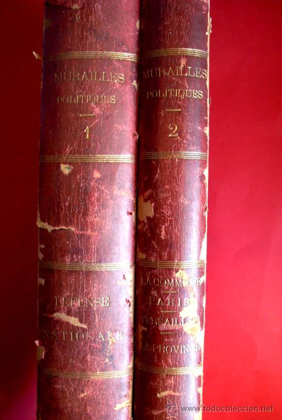 Libros antiguos: LA COMUNA DE PARIS - LA COMMUNE - LES MURAILLES POLITIQUES - 1874 - 2 VOLUMENES - Foto 2 - 37801223