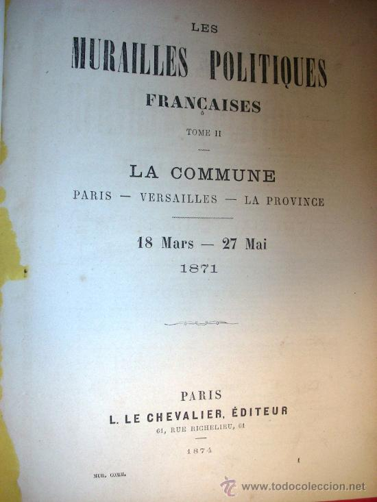 Libros antiguos: LA COMUNA DE PARIS - LA COMMUNE - LES MURAILLES POLITIQUES - 1874 - 2 VOLUMENES - Foto 9 - 37801223