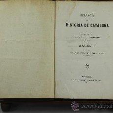 Libros antiguos: 3535- BELLEZAS DELA HISTORIA DE CATALUÑA. VICTOR BALAGUER. EDIT. NARCISO RAMIREZ. 1855.. Lote 38262491