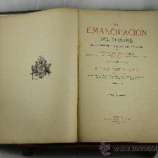Libros antiguos: 3565- LA EMANCIPACION DEL HOMBRE Y LAS SUPERSTICIONES EN LA HUMANIDAD. EDIT JAIME SEIX. 1891. . Lote 38366466