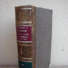 Libros antiguos: NATURALEZA Y CIVILIZACION DE LA GRANDIOSA ISLA DE CUBA. MIGUEL RODRIGUEZ FERRER. 1876. Lote 38458722