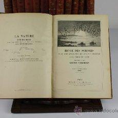 Libros antiguos: 6064 - LA NATURE. GASTON TISSANDIER. EDIT. MASSON ET CIE. 13 VOLUMENES. 1896 / 1906.. Lote 38545875