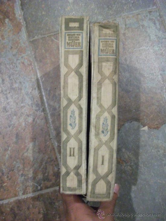 HISTORIA ILUSTRADA DE LA MUJER, DOS TOMOS, POR GONZAGUE TRUC, ED. IDEA MADRID (Libros antiguos (hasta 1936), raros y curiosos - Historia Moderna)