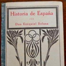 Libros antiguos: HISTORIA DE ESPAÑA POR EZEQUIEL SOLANA. EL MAGISTERIO ESPAÑOL, 1933. . Lote 38831058