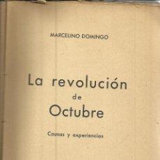 Libros antiguos: LA REVOLUCIÓN DE OCTUBRE. MARCELINO DOMÍNGUEZ. LIBRERÍA CATALONIA. BARCELONA. 1935. Lote 39370126