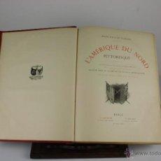 Libros antiguos: 6061 - L'AMERIQUE DU NORD PITTORESQUE. CULLEN BRYANT. EDIT. A. QUANTIN. 1880.. Lote 39403354