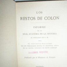 Libros antiguos: LOS RESTOS DE COLÓN. INFORME DE LA REAL ACADEMIA DE LA HISTORIA AL GOBIERNO DE S. M. SOBRE EL SUPUES. Lote 39457651
