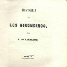 Libros antiguos: HISTORIA DE LOS GIRONDINOS - A. DE LAMARTINE - MADRID, 1847. Lote 39662363
