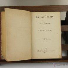 Libros antiguos: 4045- LA HABITACION,MUEBLES Y TAPICES, CERAMICAJOYAS Y ARMAS. MIQUEL Y BADIA. LIB. BASTINOS 1879.. Lote 39931333