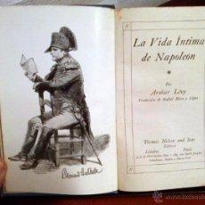 Libros antiguos: ARTHUR LÉVY. LA VIDA ÍNTIMA DE NAPOLEÓN. THOMAS NELSON AND SONS. 1892. Lote 39969216