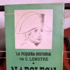 Libros antiguos: G. LENOTRE. NAPOLEÓN, CROQUIS DE LA EPOPEYA. 1935. Lote 39972136