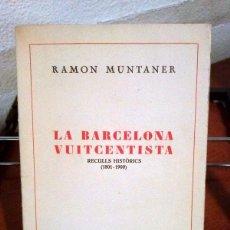 Libros antiguos: RAMON MUNTANER. LA BARCELONA VUITCENTISTA (1801-1900). 1929. Lote 39996765