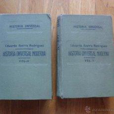 Libros antiguos: HISTORIA UNIVERSAL MODERNA, 2 VOLUMENES, EDUARDO IBARRA RODRIGUEZ. Lote 40157772