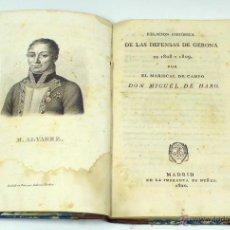 Libros antiguos: RELACIÓN HISTÓRICA DE LAS DEFENSAS DE GERONA EN 1808 Y 1809, POR MIGUEL DE HARO. MADRID, 1820. Lote 40316277