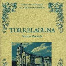Libros antiguos: TORRELAGUNA. BIBLIOTECA DE LA PROVINCIA DE MADRID: CRÓNICA GENERAL DE SUS PUEBLOS . VALLADOLID: MAX. Lote 40804075