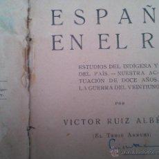 Libros antiguos: 1921.-ESPAÑA EN EL RIF LIBRO EDITADO EN MADRID POR BIBLIOTECA HISPANIA EN 1921, DE 12,5 X 18,5 CM Y. Lote 40910228