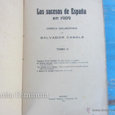 Libros antiguos: LOS SUCESOS DE ESPAÑA EN 1909 - SALVADOR CANALS - MADRID 1911 - CUESTION EN MARRUECOS, CAMPAÑA RIF . Lote 41290890