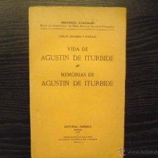 Libros antiguos: VIDA Y MEMORIAS DE AGUSTIN DE ITURBIDE, CARLOS NAVARRO Y RODRIGO. Lote 42249123