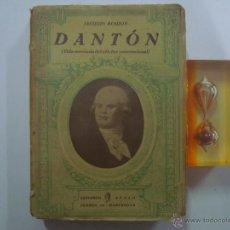 Libros antiguos: DANTON. POR JACQUES ROUJON. ED. APOLO 1931.OBRA ILUSTRADA. 1A EDICIÓN.. Lote 42426889