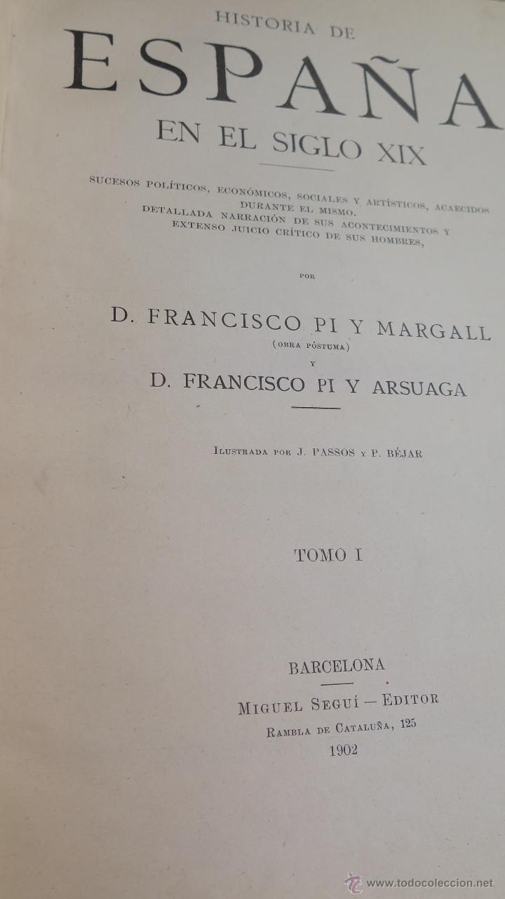 Libros antiguos: 1902.- HISTORIA DE ESPAÑA EN EL SIGLO XIX. FRANCISCO PI Y MARGALL. ILUSTRADO - Foto 3 - 43130309