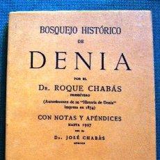 Libros antiguos: LIBRO DE ROQUE CHABAS BOSQUEJO HISTÓRICO 1874 EDICION FACSIMIL EDITORIAL VIVES MORA DE VALENCIA Y N. Lote 43304159