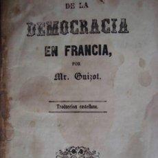 Libros antiguos: LA DEMOCRACIA EN FRANCIA POR M. GUIZOT. IMPRENTA BALEAR. PALMA DE MALLORCA, 1849.. Lote 43595983