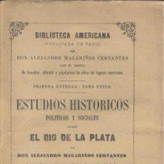 Libros antiguos: ALEJANDRO MAGARIÑOS CERVANTES. ESTUDIOS HISTÓRICOS SOBRE EL RIO DE LA PLATA. PARIS, 1854. URUGUAY. Lote 43800391