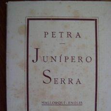 Libros antiguos: PETRA. JUNIPERO SERRA. MALLORQUI-ENGLIS. 1931. GUIA DE PETRA. MALLORCA.. Lote 43829893