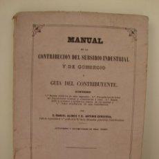 Libros antiguos: MANUAL DE LA CONTRIBUCION DEL SUBSIDIO INDUSTRIAL Y COMERCIO. MANUEL ALONSO Y ANTONIO CERECEDA. 1860. Lote 43834381