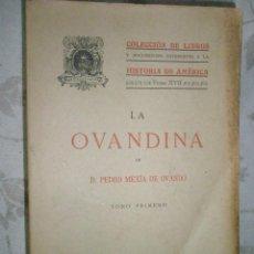 Libros antiguos: LA OVANDINA. MEXIA DE OVANDO,P. INTRODUCCIÓN DE MANUEL SERRANO Y SANZ.1915. Lote 45217284