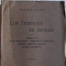 Libros antiguos: LOS TENIENTES DE ARTIGAS (ANDRESITO, BLAS BASUALDO, FERNANDO OTORGUES, MANUEL VICENTE PAGOLA, PEDRO . Lote 45218859