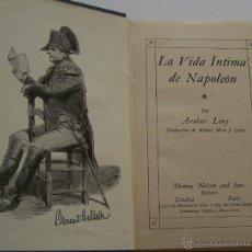 Libros antiguos: LA VIDA ÍNTIMA DE NAPOLEÓN POR ARTHUR LÉVY PPIOS S. XX. Lote 45313359